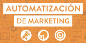 ¿Qué entiendes por Automatización de Marketing?