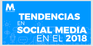 Tendencias en Social Media en el 2018