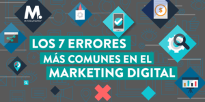 7 Errores comunes en el Marketing Digital